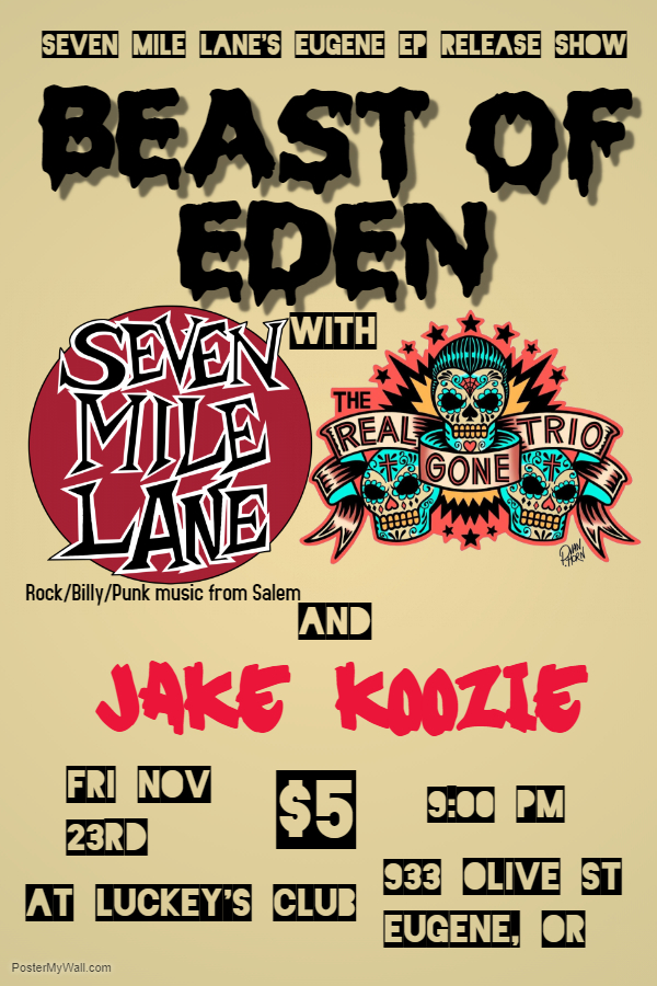 Seven Mile Lane // Real Gone Trio // Jacob Koozie // Beast of Eden