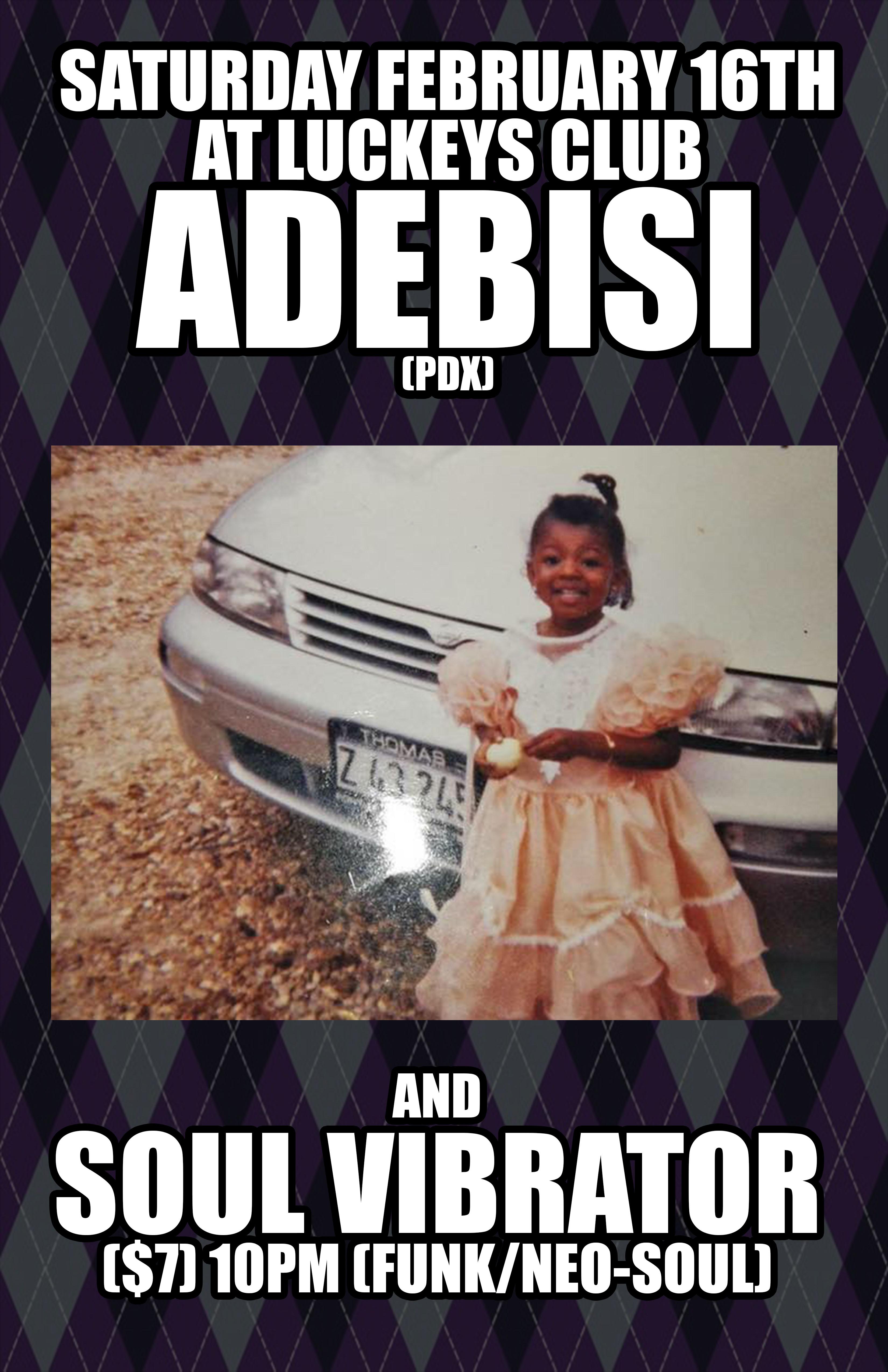 Soul Vibrator + Adebisi (pdx)