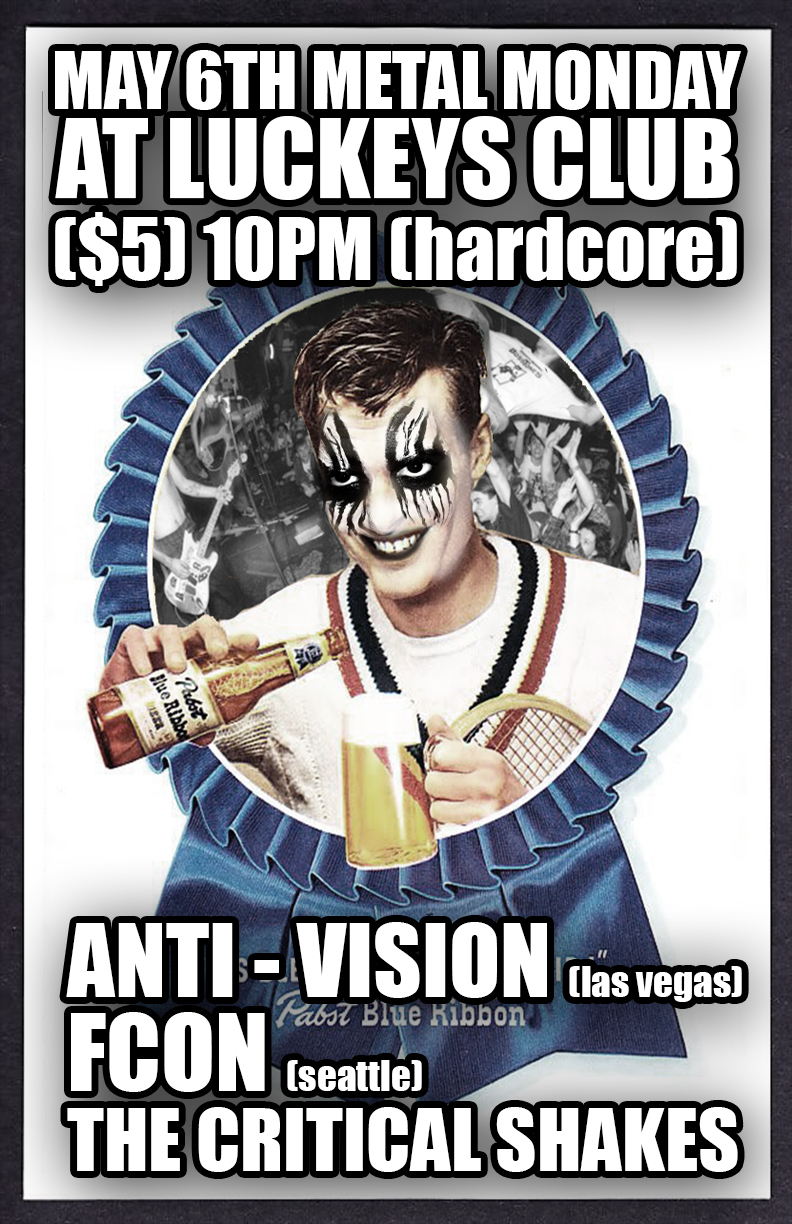 METAL MONDAY with Anti - Vision / FCON / The Critical Shakes