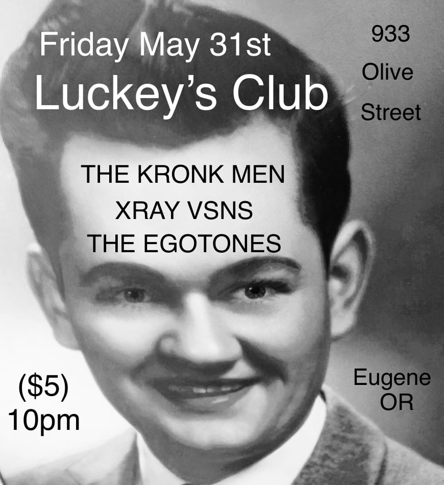 The Kronk Men / Egotones / XRAY VSNS