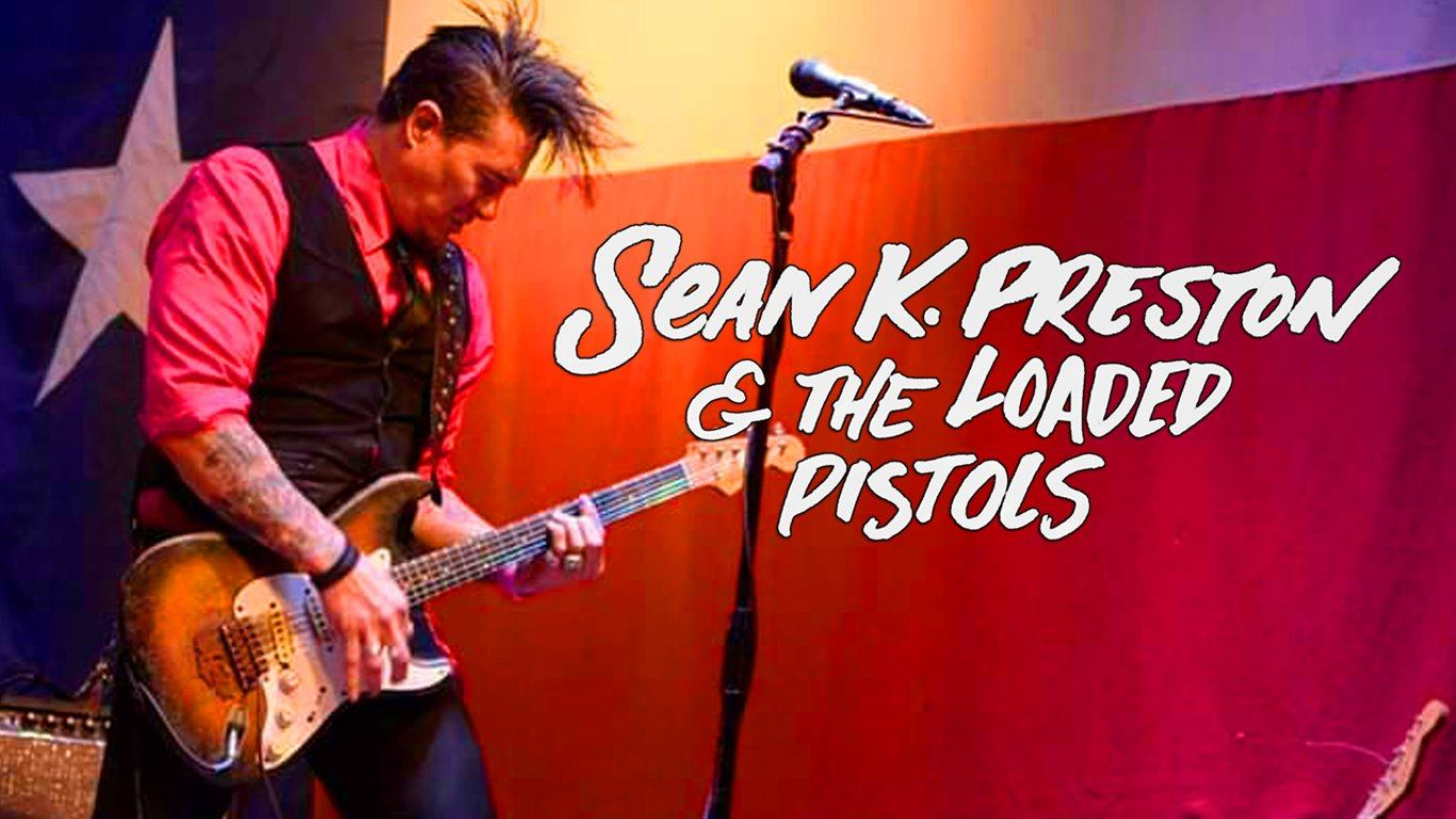 Sean K Preston + The Loaded Pistols + TBA