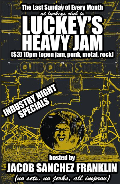 LUCKEY'S HEAVY JAM hosted by JACOB SANCHEZ FRANKLIN